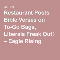 Restaurant Posts Bible Verses on To-Go Bags, Liberals Freak Out! – Eagle Rising