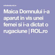Maica Domnului i-a aparut in vis unei femei si i-a dictat o rugaciune | ROL.ro