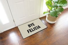 TOP SELLER!!!!! FREE SHIPPING!  BYE FELICIA - From the famous move Friday, say it like you mean it! 2 Color Options Available - Making this the