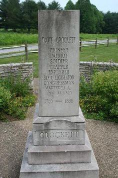 Davy Crockett memorial in Limestone, Tennessee. Historical Sites, Historical Photos, San Antonio, Davy Crockett, Crockett Texas, Famous Tombstones, Republic Of Texas, Cemetery Headstones, American History