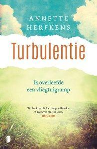 Turbulentie:Ik overleefde een vliegtuigramp - Annette Herfkens. Reserveer: http://www.theek5.nl/iguana/?sUrl=search#RecordId=2.331914