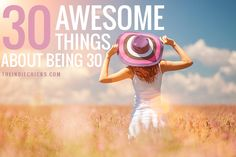 30 Awesome Things About Being 30 | The Indie Chicks Being 30 has been awesome and eye opening. There's so many awesome things about being 30 I decided to list them for my other 30somethings and my almost there 20somethings. Enjoy!  You know what you want. And not like when you were in your 20s and thought you knew what you wanted, because looking back, you now know you had no idea.  #thirty #theindiechicks #badass #fearless #30s #awesome #gettingolder #beingcooler #badass