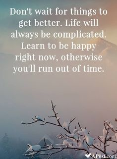 Funny Happy Quotes About Life And Happiness. Cute True Love And Friendship Quotes To Brighten Your Day. Short Fun Quotes About Sadness, Motivation And More. Time Quotes Life, Living Life Quotes, Right Time Quotes, Best Quotes Of All Time, Great Quotes, Love Quotes, Deep Quotes, Super Quotes, Being Beautiful Quotes