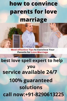 As you all know that love marriage has now become common for everyone, the biggest problem in their way is that their parents do not agree to their love marriage, due to which they often commit suicide if you solve the same problem. if you are also looking for the way to convince your parents for love marriage by love spells then you should contact to the best love spell expert to solve your problem and to live a happy life with your loving one