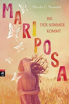 Mariposa - Bis der Sommer kommt von Nicole C. Vosseler http://www.amazon.de/dp/3570155366/ref=cm_sw_r_pi_dp_Lep0ub1C8J621