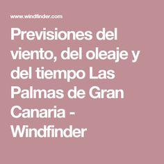 Previsiones del viento, del oleaje y del tiempo  Las Palmas de Gran Canaria - Windfinder