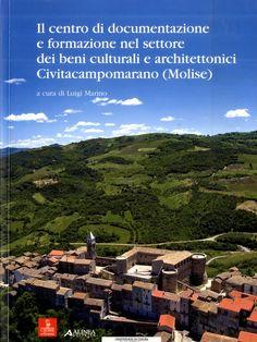 Il centro di documentazione e formazione nel settore dei beni culturali e architettonici Civitacampomarano (Molise) / a cura di Luigi Marino. Signatura:   79 CEO  Na biblioteca: http://kmelot.biblioteca.udc.es/record=b1543366~S1*gag