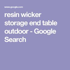 resin wicker storage end table outdoor - Google Search