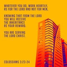 """Whatever you are doing, work at it with enthusiasm, as to the Lord and not for people, because you know that you will receive your inheritance from the Lord as the reward. Serve the Lord Christ."" ‭‭Colossians‬ ‭3:23-24‬ ‭NET‬‬ http://bible.com/107/col.3.23-24.net"