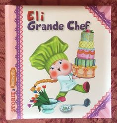 """Ti racconto una storia...: """"Eli grande chef"""""""