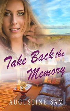 #BookTour Take Back the Memory by Augustine Sam! Watch the book trailer and enter to win a $5 Amazon Gift Card here!