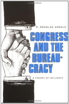 Congress and the Bureaucracy: A Theory of Influence (Yale Studies in Political Science) by Prof. R. Douglas Arnold, http://www.amazon.com/dp/0300025920/ref=cm_sw_r_pi_dp_K3Eprb0GCD4ZV