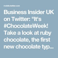 "Business Insider UK on Twitter: ""It's #ChocolateWeek! Take a look at ruby chocolate, the first new chocolate type for 80 years. https://t.co/MgvzZdDxuw"""