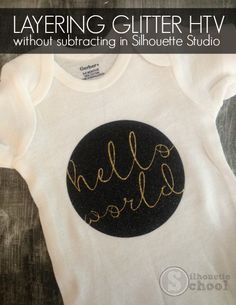 Secret to Layering Glitter Heat Transfer Vinyl (without Subtracting!) More