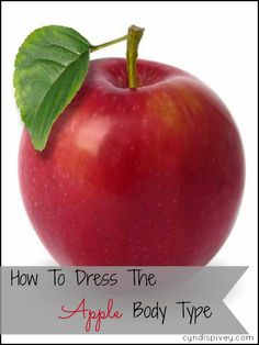 Today I'm beginning a weekly series on Dressing Your Body Type. Knowing what to wear will help you look your best! Let's begin with the Apple Body Type.