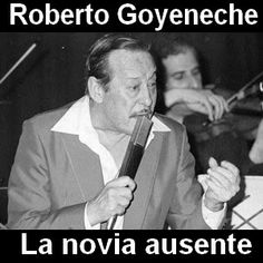 Acordes D Canciones: Roberto Goyeneche - La novia ausente