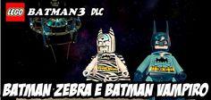 LEGO Batman3  BATMAN ZEBRA E BATMAN VAMPIRO DLC (DUBLADO PT BR )HD 1080P