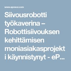Siivousrobotti työkaverina – Robottisiivouksen kehittämisen moniasiakasprojekti käynnistynyt - ePressi