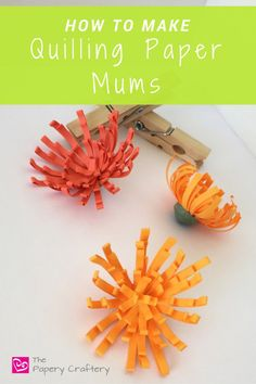 How to Make Quilling Paper Mums for autumn wreaths or flowers to use in gift wrapping. Learn how at www.thepaperycraftery.com