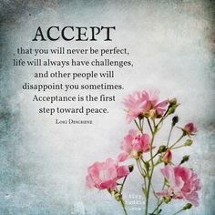 Acceptance is the first step toward peace