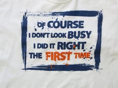 T-Shirt Urban Pipeline White I Don't Look Busy I Did it Right the First Time XXL #UrbanPipeline #GraphicTee
