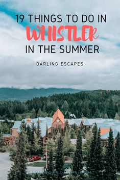 Heading to Whistler this summer? Here is a list of the 19 fantastic Whistler summer activities to enjoy along with on where to stay, what to see and what to eat. Whistler, Alberta Canada, Travel Guides, Travel Tips, Travel Goals, Travel Articles, Alaska, Canada Summer, Canada Destinations