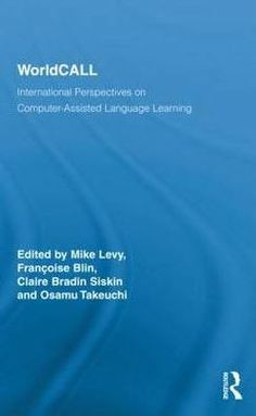 WorldCALL: international perspectives on computer-assisted language learning / edited by Mike Levy ... [et al.] - New York : Routledge, 2011