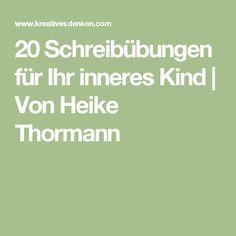 20 Schreibübungen für Ihr inneres Kind   Von Heike Thormann