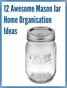 Mums make lists ...: Mason Jar Home Organisation