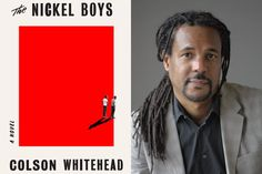 Colson Whitehead's spare, riveting, horrifying Nickel Boys James Baldwin, Martin Luther King, Three Act Structure, Reform School, Underground Railroad, National Book Award, Page Turner, New Students, Know The Truth