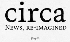 Want to always be informed? Try Circa News!
