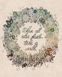 Take A Walk  inspirational quote inspirational art by Jenndalyn, $25.00