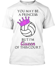 Queen of the Volleyball Court | Teespring
