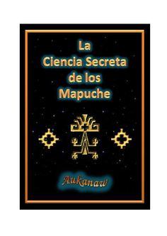 Aukanaw - La Ciencia Secreta de los Mapuche (edic. 2013) by exmeridianuslux