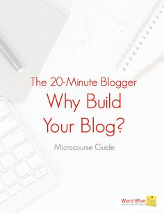 Why Build Your Blog? A free micro-course from Word Wise at Nonprofit Copywriter #onlinecourse #blogging #WritingTips Easy Writing, Start Writing, Blog Writing, Writing A Book, Writing Tips, Writing Websites, Blog Websites, Writing Courses, Writing Resources