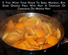 Orange peels and cinnamon to give your house a heavenly smell! Have to try this one day!
