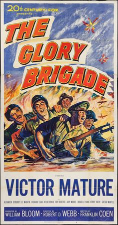 The Glory Brigade Stars: Victor Mature, Alexander Scourby, Lee Marvin, Richard Egan, Roy Roberts ~ Director: Robert D. Two Movies, Classic Movies, John Cassavetes, Lee Marvin, Robert D, Internet Movies, Film Posters, Vintage Posters, Fox