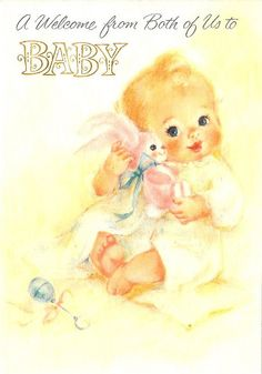 https://flic.kr/p/6mM87G   Baby and Pink Bunny   Inside of card reads: A very special welcome To the little Someone New And sincere congratulations To the happy parents, too. Back of card reads: American Greetings Fine Arts Series 25 G 721-1G