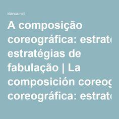 A composição coreográfica: estratégias de fabulação | La composición coreográfica: estrategias de fabulación - idanca.net