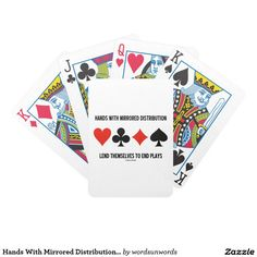 """Hands With Mirrored Distribution Lend To End Plays Bicycle Playing Cards #hands #mirroreddistribution #lendthemselvestoendplays #endplays #bridgeadvice #duplicatebridge #acbl #bridgeplayer #cardsuits #fourcardsuits #wordsandunwords Make others do a double-take the next time you play bridge with this pack of cards featuring the following bridge saying: """"Hands With Mirrored Distributions Lend Themselves To End Plays""""."""