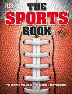 The sports book - Fully updated with the latest statistics and world records, The Sports Book is packed with comprehensive details for more than 200 different sports, from baseball to hockey, jujitsu to cross-country skiing, and water polo to gymnastics. This invaluable reference also includes an extensive Olympics section covering the Paralympics, London 2012, and a look forward to Sochi 2014 and Rio 2016.