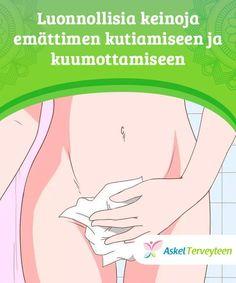 Luonnollisia keinoja emättimen kutiamiseen ja kuumottamiseen   Eri syistä johtuen emätin saattaa alkaa kutisemaan ja kuumottamaan. On olemassa useita luonnollisia hoitokeinoja oireiden helpottamiseksi.