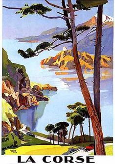 La Corse/Corsica - Vintage Travel Poster by Lucien Peri - Old Poster, Retro Poster, Poster Ads, Advertising Poster, Travel Ads, Travel And Tourism, Vintage Advertisements, Vintage Ads, Best Vacation Destinations