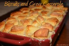 Biscuits and Gravy Casserole!!! Great for breakfast or dinner!!