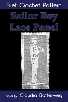 More details at http://claudiabotterweg.com/sailor-boy-lace-panel-filet-crochet-pattern. $0.99