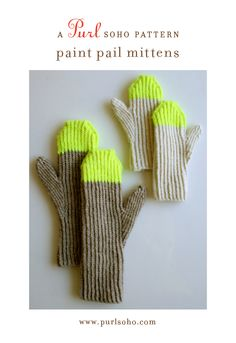 Paint Pail Mittens from Purl Soho: Our Paint Pail Mittens are a nod to childhood days of dipping fingers into buckets of bright paint! Sized for everyone, from age 2 to men's large, you and your favorite crafting buddy will make quite a duo! Made with 1 skein of Swan's Island Worsted (enough for one adult and one child pair) and Madeline Tosh Tosh Merino (enough for at least 3 pairs of mitten tops) on US #5 and #6 double pointed needles. Make a splash! $8.50