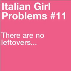 more problems here This one doesn't only apply to Italian girls!
