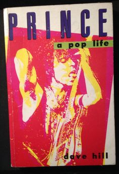 Prince A Pop Life BOOK Paperback Author Dave Hill 1989 Harmony UK 242 Pages