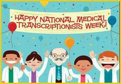 Happy National Medical Transcriptionists Week! (mid May, since President Reagan made the proclamation in 1985)