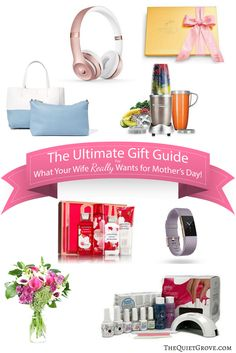 The Ultimate Gift Guide for What Your Wife Really Wants for Mother's Day!